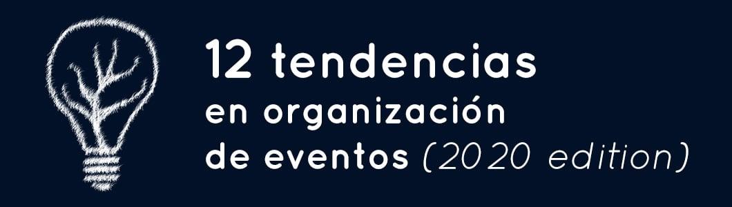 12 tendencias en organización de eventos 2020